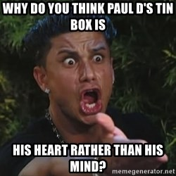 Pauly D - WHy do you think Paul D's tin box is  his heart rather than his mind?
