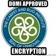 Seal Of Approval - Domi Approved  ENCRYPTION