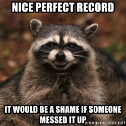 evil raccoon - Nice Perfect record It would be a shame if someone messed it up