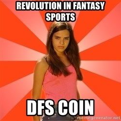 Jealous Girl - Revolution in fantasy sports DFS coin