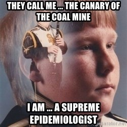 PTSD Clarinet Boy - They call me ... the canary of the coal mine I am ... a supreme epidemiologist