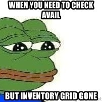 Sad Frog - When you need to check avail but inventory grid gone