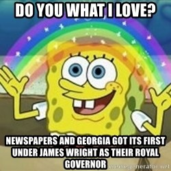 Bob esponja imaginacion - Do you what i lOve? Newspapers and georgiA got its first under james wright as their rOyal governor