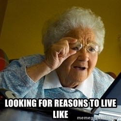 Internet Grandma Surprise - Looking for reasons to live like