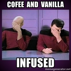 Double Facepalm - cofee  and  vanilla infused