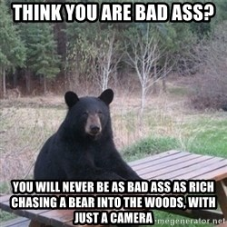 Patient Bear - Think you are bad ass? You will never be as bad ass as rich chasing a bear into the woods, with just a camera