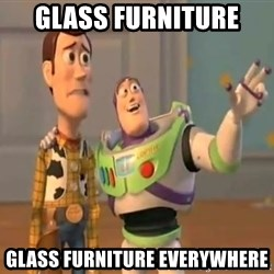 X, X Everywhere  - glass furniture glass furniture everywhere