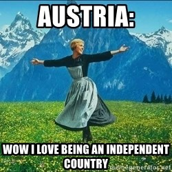 Look at all the things - Austria: wow i love being an independent country