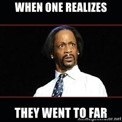 katt williams shocked - WHEN ONE REALIZES THEY WENT TO FAR