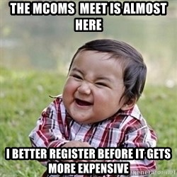 Niño Malvado - Evil Toddler - The MCOMS  Meet is almost here I better register before it gets more expensive
