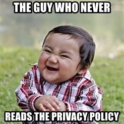 evil toddler kid2 - The guy who never Reads the privacy poliCy