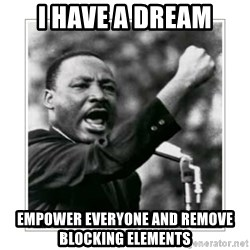 I HAVE A DREAM - I HAVE A DREAM empower everyone and remove blocking elements