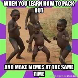 african kids dancing - When you learn how to pack out and make memes at the same time