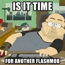 South Park Wow Guy - Is it time For aNother Flashmob