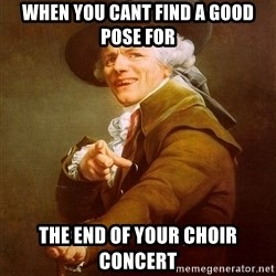 Joseph Ducreux - When You Cant find a good pose for The end of your choir concert