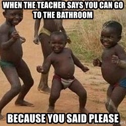african children dancing - when the teacher says you can go to the bathroom because you said please