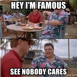 See? Nobody Cares - hey i'm famous see nobody cares