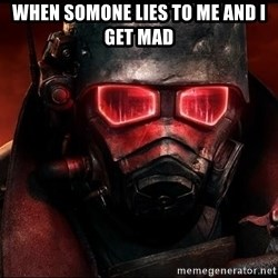 Fallout  - WHEN SOMONE LIES TO ME AND I GET MAD