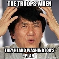 Confused Jackie Chan - THe troops when They heard washington's plan
