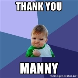 Success Kid - THANK YOU MANNY