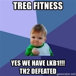 Success Kid - treg fitness yes we have lkb1!!!                     th2 defeated
