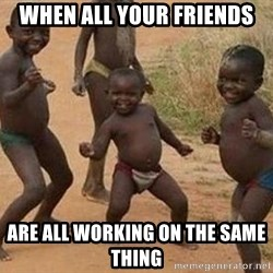 african children dancing - when all your friends  are all working on the same thing