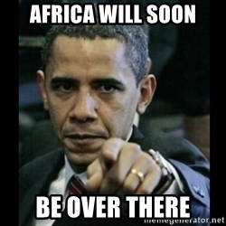 obama pointing - Africa will soon be over there