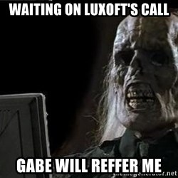 OP will surely deliver skeleton - waiting on luxoft's call GABE WILL reffer me