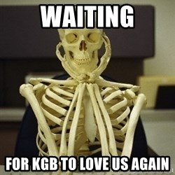 Skeleton waiting - Waiting for kgb to love us again
