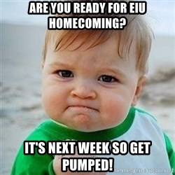 Victory Baby - Are you ready for eiu Homecoming? It's Next week so get pumped!