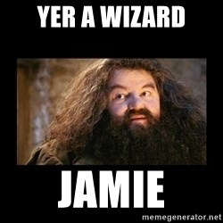 You're a Wizard Harry - Yer a Wizard Jamie