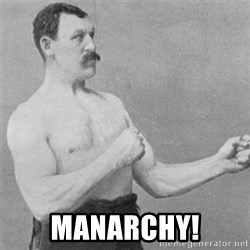 overly manlyman - manarchy!