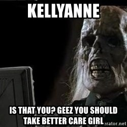 OP will surely deliver skeleton - kellyanne is that you? geez you should take better care girl