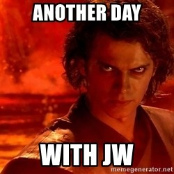 Anakin Skywalker - ANOTHER DAY WITH JW