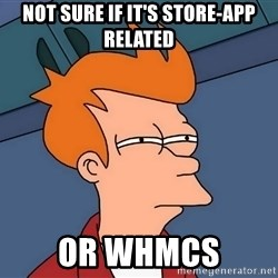 Futurama Fry - not sure if it's store-app related or WHMCS