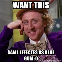 Willy Wonka - want this same effectes as blue gum :0