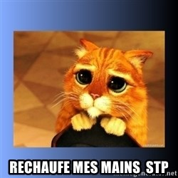 puss in boots eyes 2 - Rechaufe mes mains  stp
