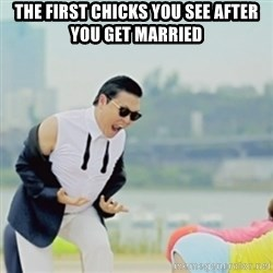 Gangnam Style - The first chicks you see after you get married