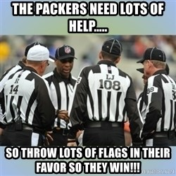 NFL Ref Meeting - the packers need lots of help..... so throw lots of flags in their favor so they win!!!