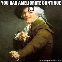 Ducreux - You had ameliorate continue on