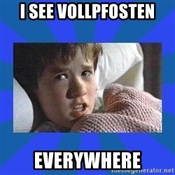 i see dead people - i see vollpfosten everywhere