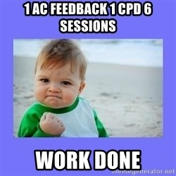 Baby fist - 1 Ac feedback 1 CPD 6 sessions Work Done