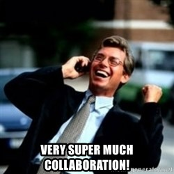 HaHa! Business! Guy! - Very super much collaboration!