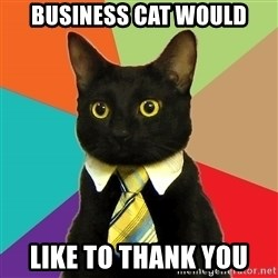 Business Cat - business cat would like to thank you