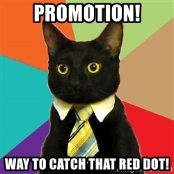 Business Cat - PROMOTION! Way to catch that Red Dot!