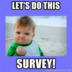 Baby fist - Let's do this survey!