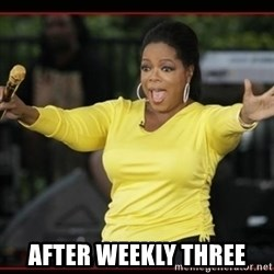 Overly-Excited Oprah!!!  - After Weekly Three