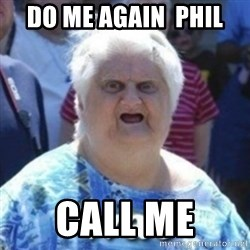 Fat Woman Wat - Do me Again  Phil  Call me