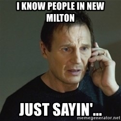 taken meme - I know people in new milton Just Sayin'...