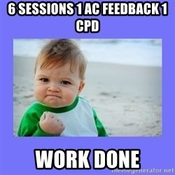 Baby fist - 6 sessions 1 AC feedback 1 cpd Work done